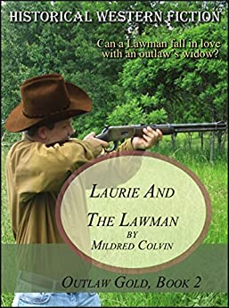 Laurie and the Lawman: Historical Western Fiction (Outlaw Gold Book 2) by [Colvin, Mildred]