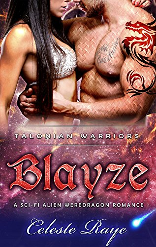 Blayze: Talonian Warriors (S Sci-Fi Alien Weredragon Romance) (Talonion Warriors Book 5)