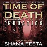Time of Death: Book 1: Induction (A Zombie Novel)   Shana Festa