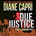 Due Justice: Justice Series, Book 1 Audiobook by Diane Capri Narrated by Molly Elston