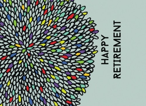 Happy Retirement: | Message Book | Guest Book | Keepsake | Guest Book for Friends & Family to write in, save photographs & more | 50 lined and unlined pages, 8.25