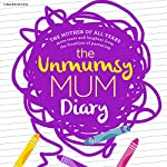 The Unmumsy Mum Diary | The Unmumsy Mum