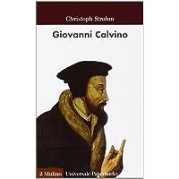 Giovanni Calvino (Universale paperbacks Il Mulino)