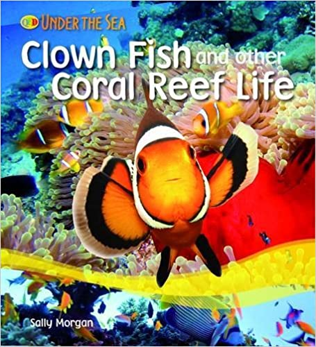 Book Clown Fish and Other Coral Reef Life (Under the Sea) by Sally Morgan (1-Jun-2009)