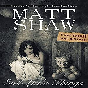 Evil Little Things: A Tale of Horror and Possession Audiobook