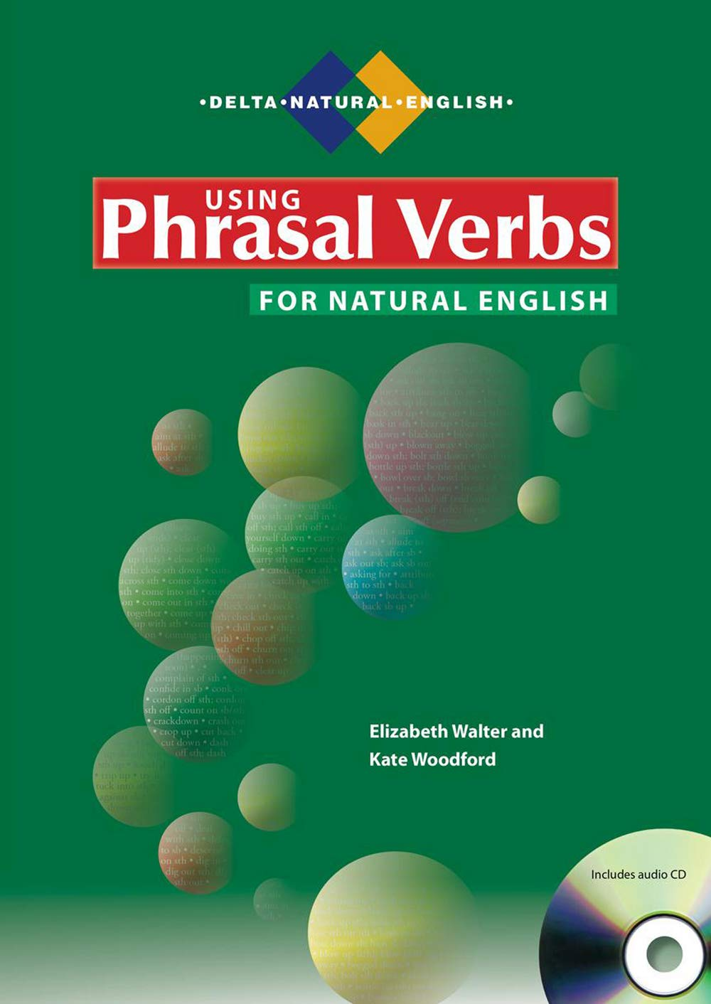 Read Online Using Phrasal Verbs for Natural English: With Audio CD (Delta Natural English) ebook