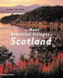 The Most Beautiful Villages of Scotland, Hugh Palmer, 0500511640