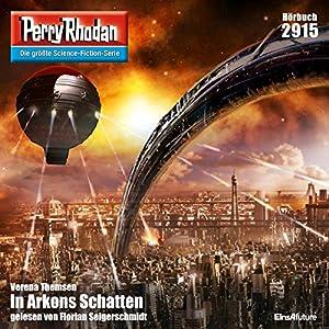 In Arkons Schatten (Perry Rhodan 2915) Hörbuch