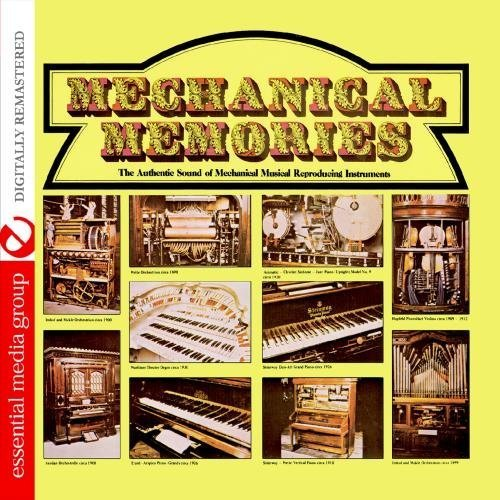 Mechanical Memories: The Authentic Sound Of Mechanical Musical Reproducing Instruments (Digitally Remastered) by Various…