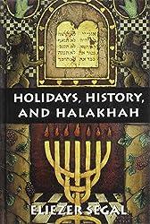 Holidays, History and Halakhah