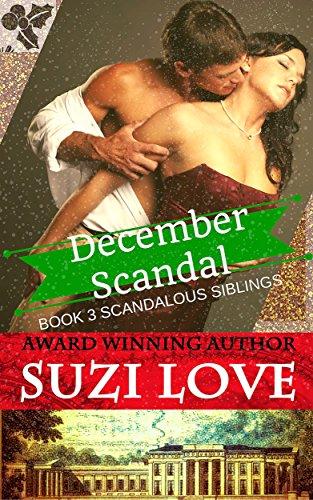 Book: December Scandal - Book 3 Scandalous Siblings Series by Suzi Love