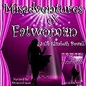 Misadventures of Fatwoman Audiobook by Julie Elizabeth Powell Narrated by Melanie Fraser