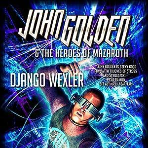 John Golden & The Heroes of Mazaroth Audiobook