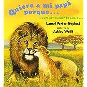 Quiero a mi papa Porque (I Love My Daddy Because English/Spanishedition) (Spanish Edition)