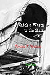 Catch a Wagon to the Stars Kindle Edition
