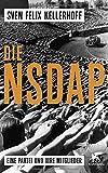 Die NSDAP: Eine Partei und ihre Mitglieder