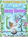 Brooke and the Fairy Amazing Discovery (The Magical Murphy Farm Book 2)