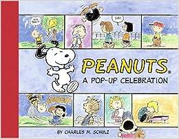 Peanuts: A Pop-up Celebration: Charles M  Schulz, Paige