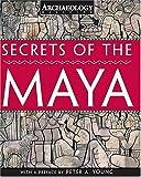 Secrets of the Maya, Archaeology Magazine Staff, 1578261708