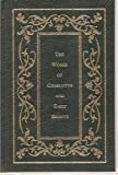 The Works of CHARLOTTE AND EMILY BRONTE Jane Eyre Wuthering Heights Shirley (COMPLETE / UNABRIDGED, 3 novels in 1 volume)