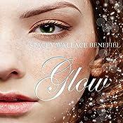 Glow: Zellie Wells, Book 3 | Stacey Wallace Benefiel