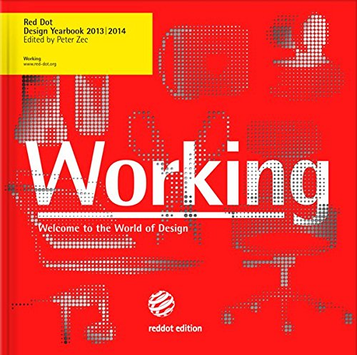 Working 2013/2014: Red Dot Design Yearbook 2013/2014