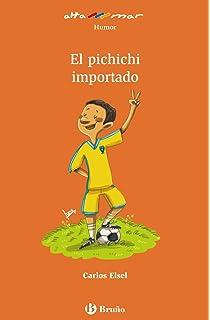 El pichichi importado (Castellano - A Partir De 8 Años - Altamar)