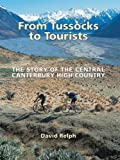 From Tussocks to Tourists: The Story of the Central Canterbury High Country