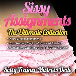 Sissy Assignments:The Ultimate Collection