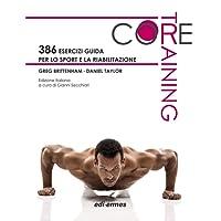 Core training. 386 esercizi guida per lo sport e la riabilitazione