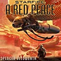 A Red Peace: The Starfire Trilogy, Book 1 Audiobook by Spencer Ellsworth Narrated by John Keating, Mary Robinette Kowal