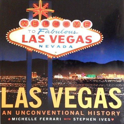 Las Vegas: An Unconventional History (Market Las Vegas World)
