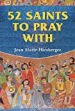 52 Saints to Pray With, Jean Marie Hiesberger, 0809146487
