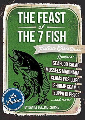 The Feast of The 7 Fish  / Italian Fish & Seafood Cooking: Italian Christmas Cookbook (Best Italian Seafood Recipes)