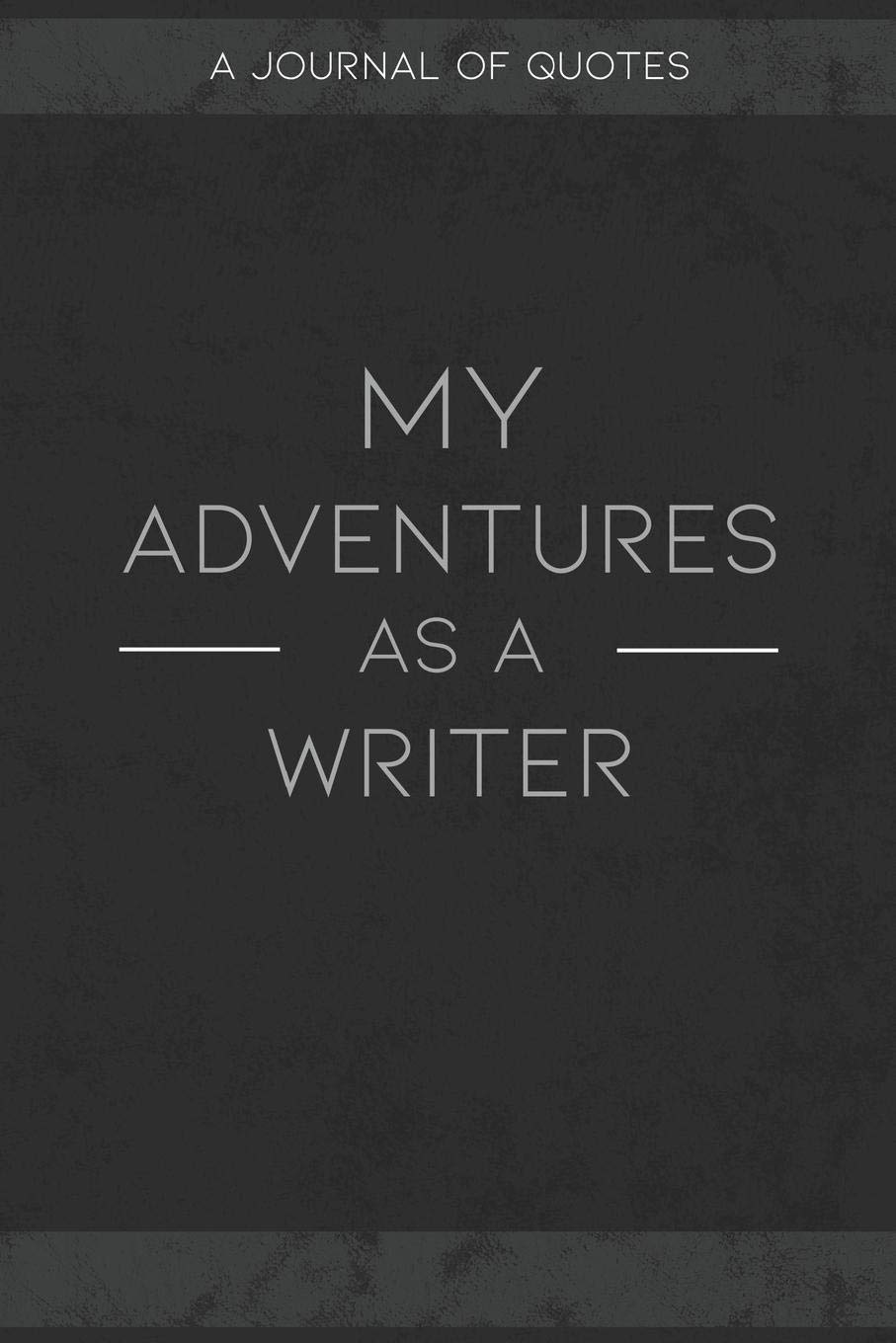 My Adventures As A Writer A Journal Of Quotes To Keep Track