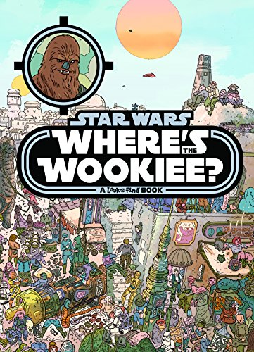Star Wars Where's The Wookiee? (Star Wars: Look and Find)