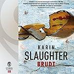 Brudt (Will Trent & Sara Linton) | Karin Slaughter