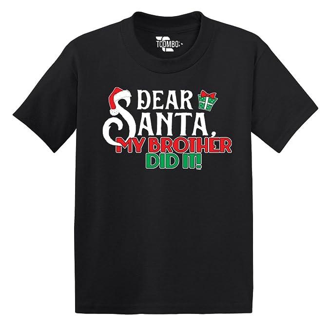dear santa my brother did it christmas toddler little boyinfant t