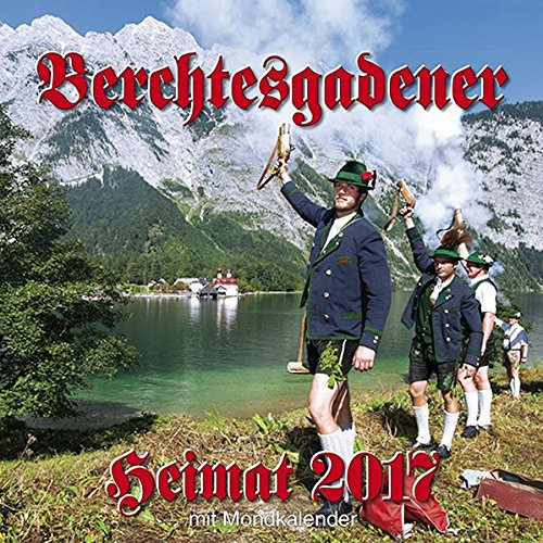 Berchtesgadener Heimatkalender 2017: Mit Mondphasen, Tierkreiszeichen und großen Notizfeldern