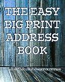 The Easy Big Print Address Book: Large Print Address Book for Seniors (The Senior Series)