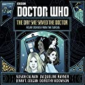 Doctor Who: The Day She Saved the Doctor: Four Stories from the TARDIS Hörbuch von Susan Calman, Jenny T. Colgan, Jacqueline Rayner, Dorothy Koomson Gesprochen von: Yasmin Paige, Pippa Bennett-Warner, Rachael Stirling, Catrin Stewart