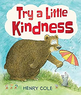 Book Cover: Try a Little Kindness: A Guide to Being Better