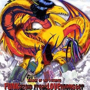 Attack of the 3 Headed Funkazoid Freaklovemonster