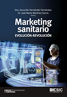 Marketing sanitario. Evolución-Revolución (Libros Profesionales) (Spanish Edition)