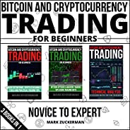 Bitcoin and Cryptocurrency Trading for Beginners: Novice to Expert 3 Books in 1