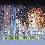 Emer's Ghost | Catherine Sefton