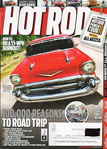 - Hot Rod Magazine November 2015 YOU CAN RACE A COBRA JET MUSTANG Dyno, Drag-Race & Autocross Your Car MEET SUPERMODELS Hang With Race-Car Drivers & Rock Stars HAVE YOUR OWN PIT CREW