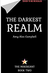 The Darkest Realm (The Miscreant Book 2) Kindle Edition