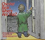 img - for Chester Bear, Where are You? by Peter Eyvindson (2015-08-24) book / textbook / text book