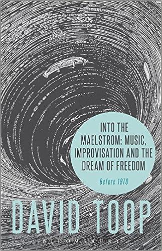 !!VERIFIED!! Into The Maelstrom: Music, Improvisation And The Dream Of Freedom: Before 1970. libre Mexico Budget oficial design quality Canada